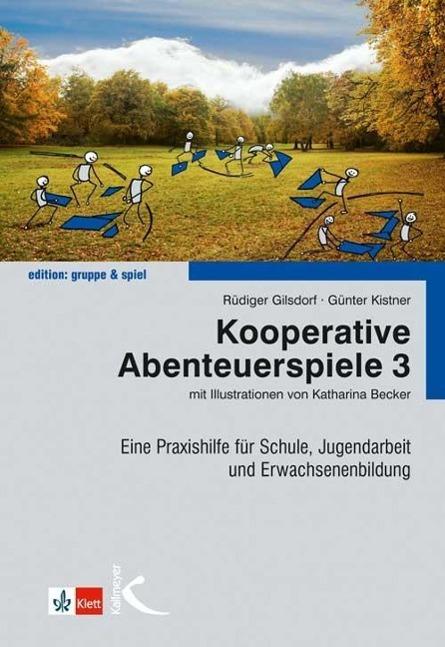 Kooperative Abenteuerspiele 3 als Buch von Rüdiger Gilsdorf, Günter Kistner