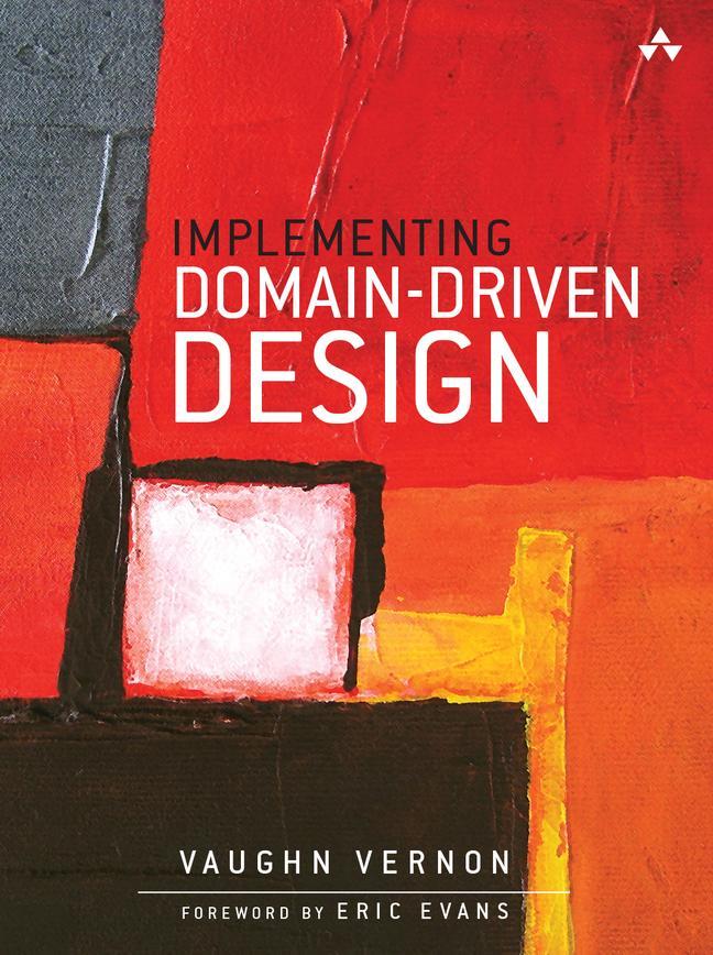 Implementing Domain-Driven Design als Buch von Vaughn Vernon