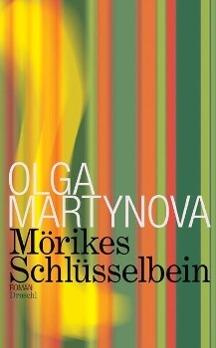 Mörikes Schlüsselbein als Buch von Olga Martynova