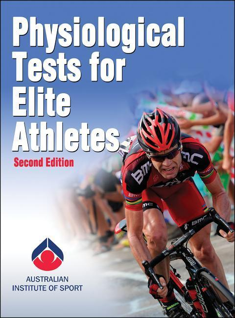 Physiological Tests for Elite Athletes als Buch von