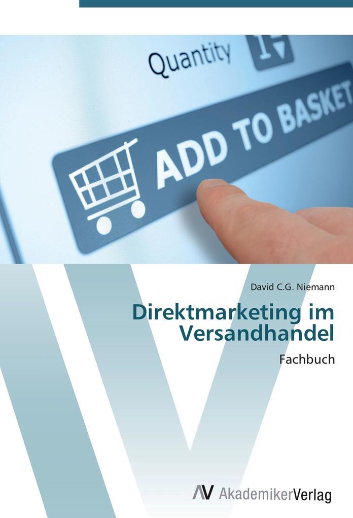 Direktmarketing im Versandhandel als Buch von David C. G. Niemann