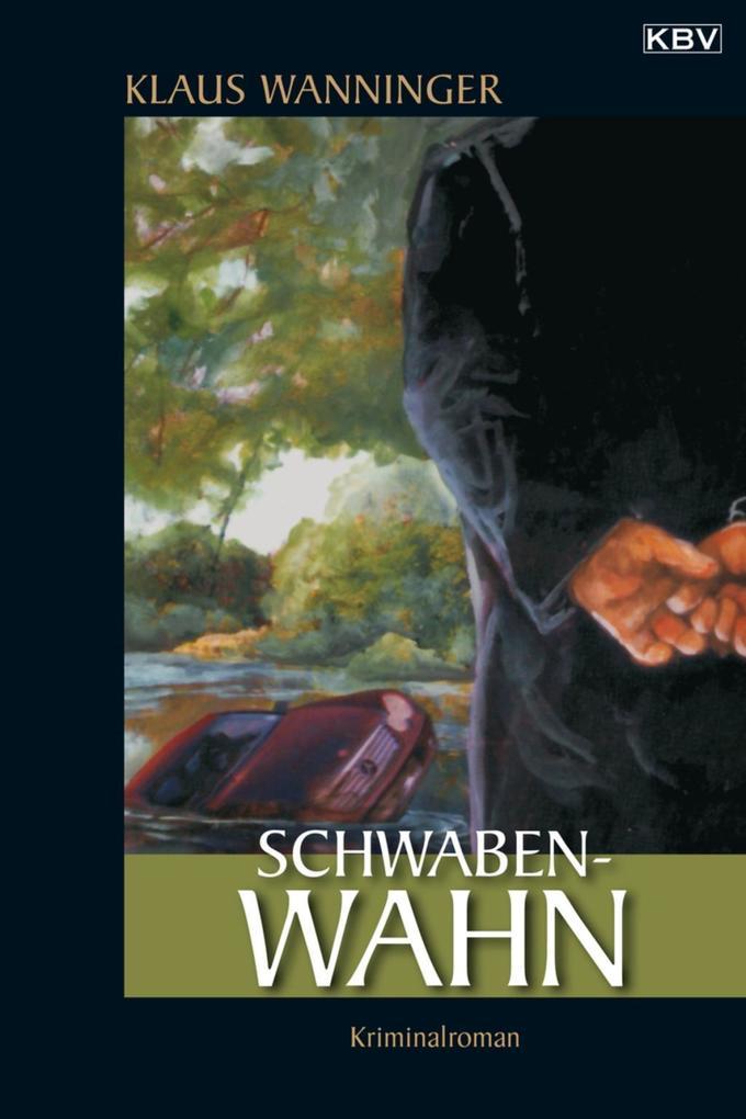 Schwaben-Wahn als eBook von Klaus Wanninger