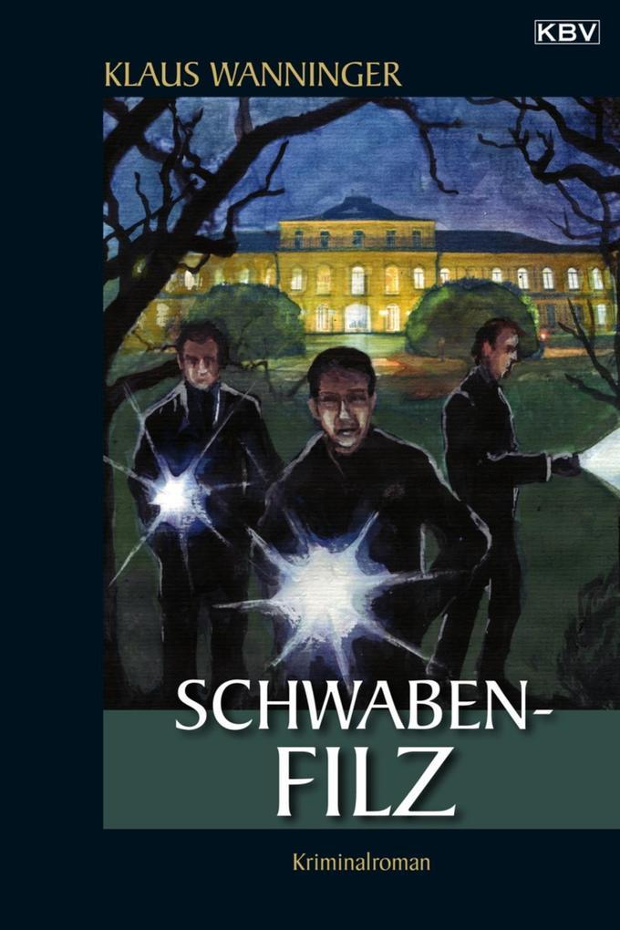 Schwaben-Filz als eBook von Klaus Wanninger