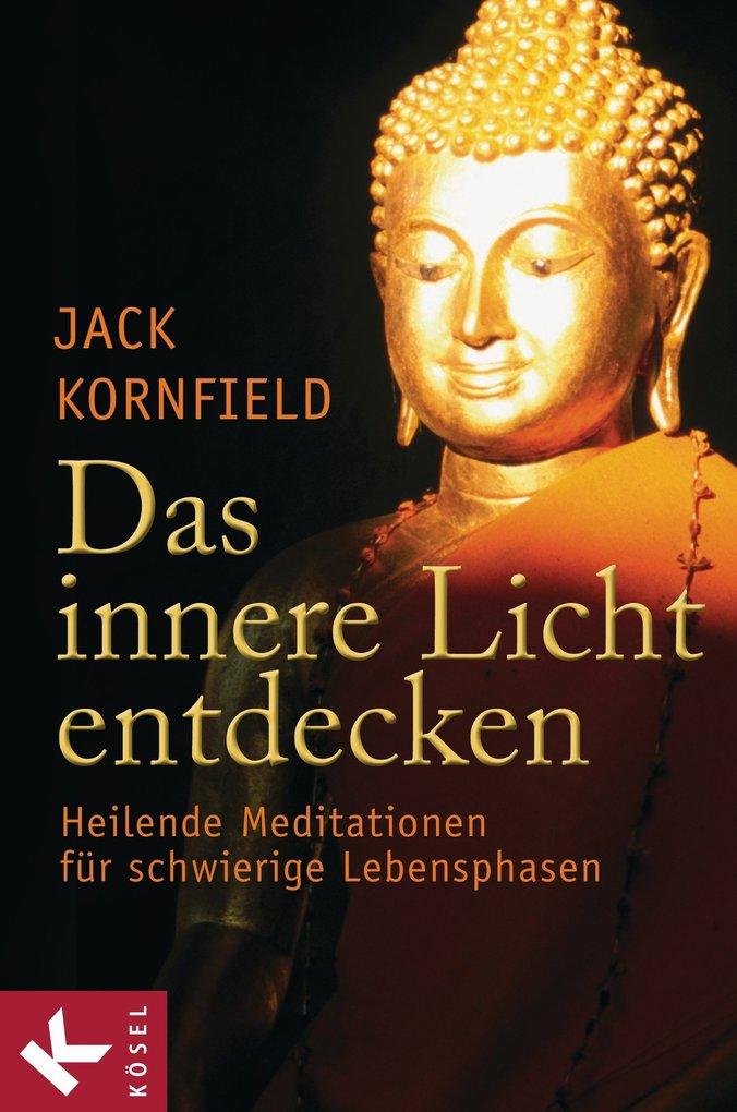 Das innere Licht entdecken als eBook von Jack Kornfield
