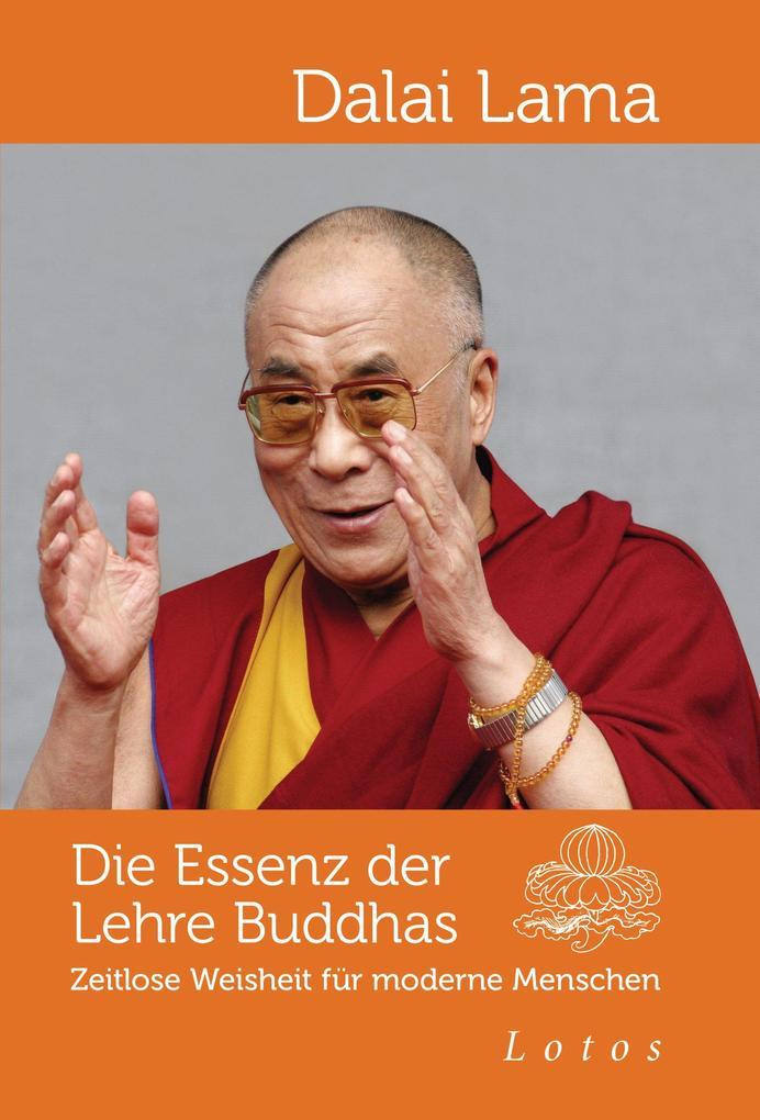 Die Essenz der Lehre Buddhas als eBook von Dalai Lama