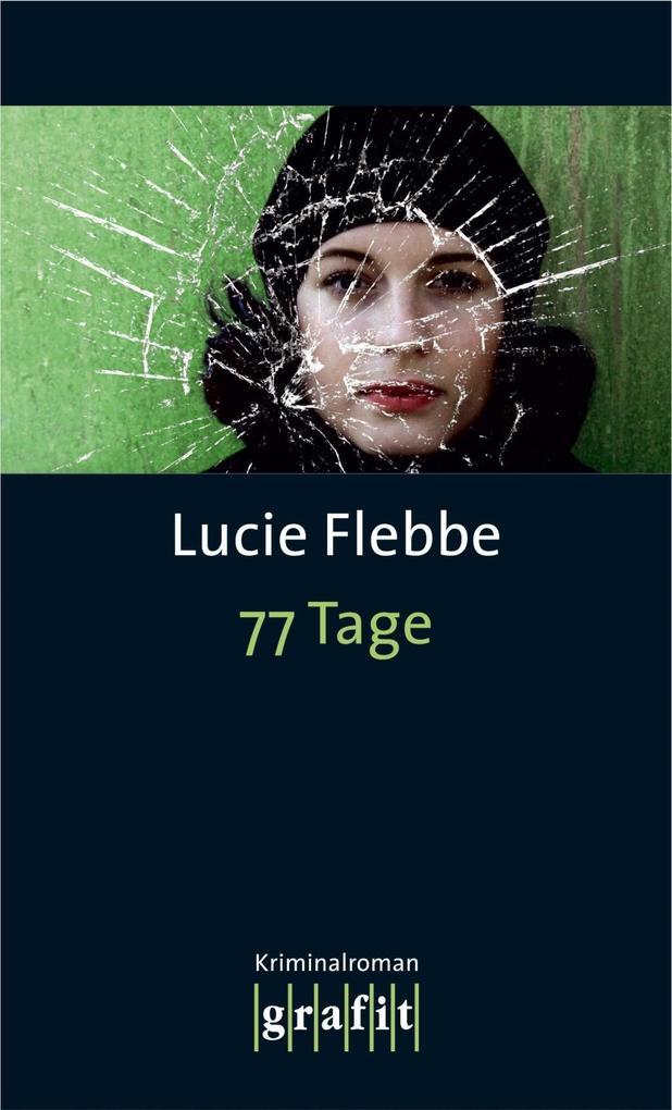 77 Tage als eBook von Lucie Flebbe
