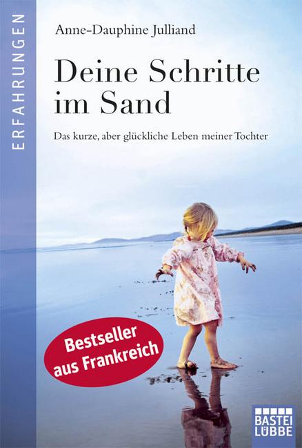 Deine Schritte im Sand als Taschenbuch von Anne-Dauphine Julliand