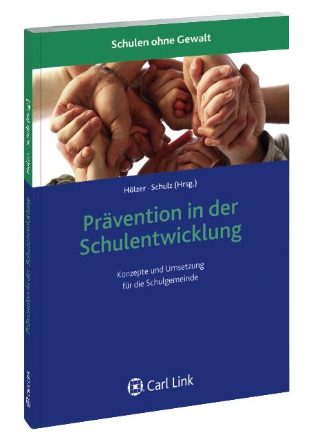 Prävention in der Schulentwicklung als Buch von Walter Hölzer, Carlo Schulz