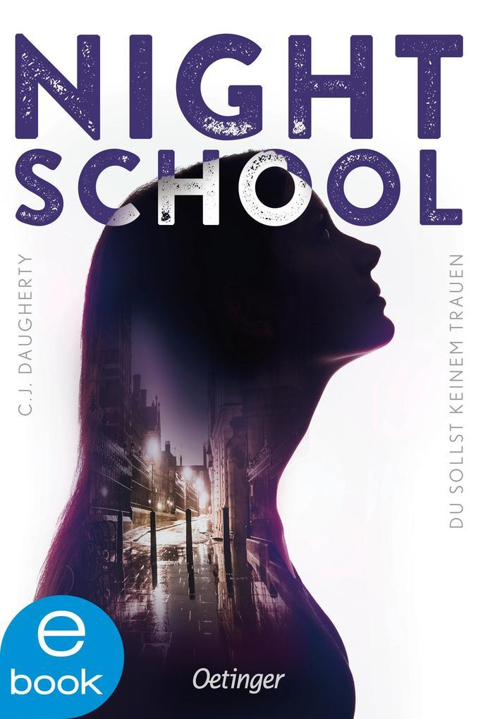 Night School 01. Du darfst keinem trauen als eBook von C. J. Daugherty