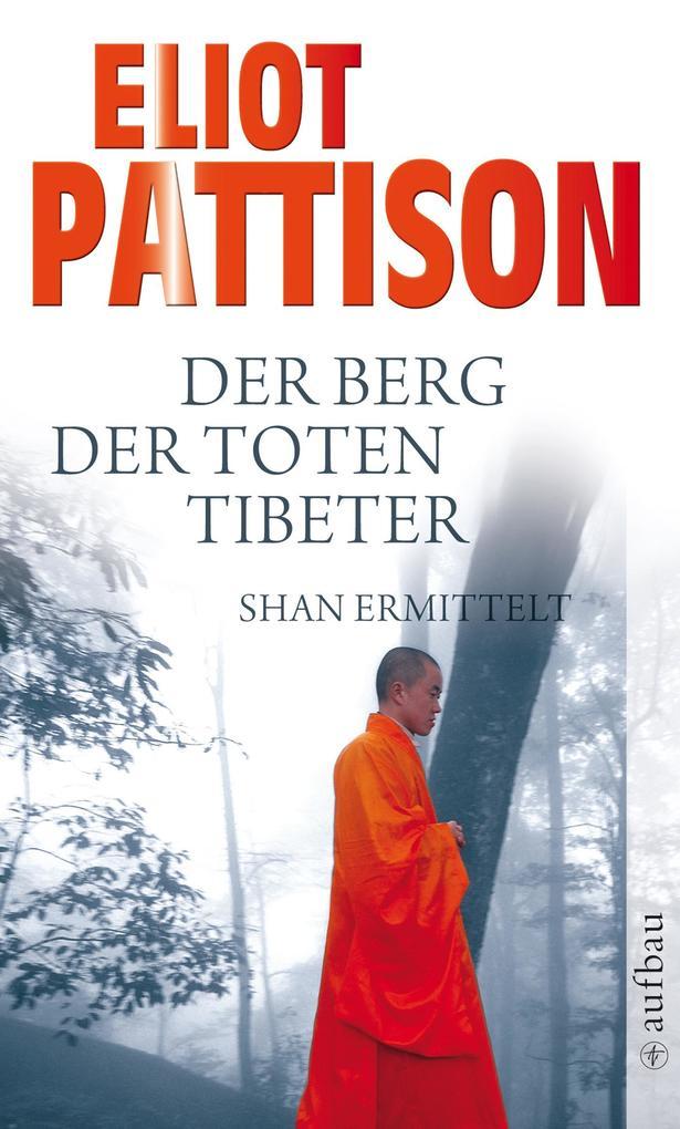 Der Berg der toten Tibeter als eBook von Eliot Pattison