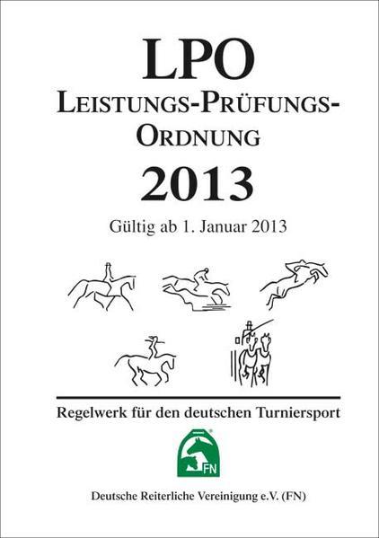 Leistungs-Prüfungs-Ordnung 2013 (LPO) als Buch von