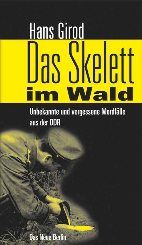 Das Skelett im Wald als eBook von Hans Girod