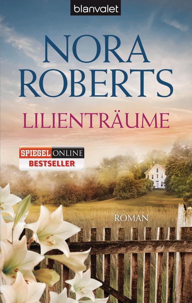 Lilienträume als Taschenbuch von Nora Roberts