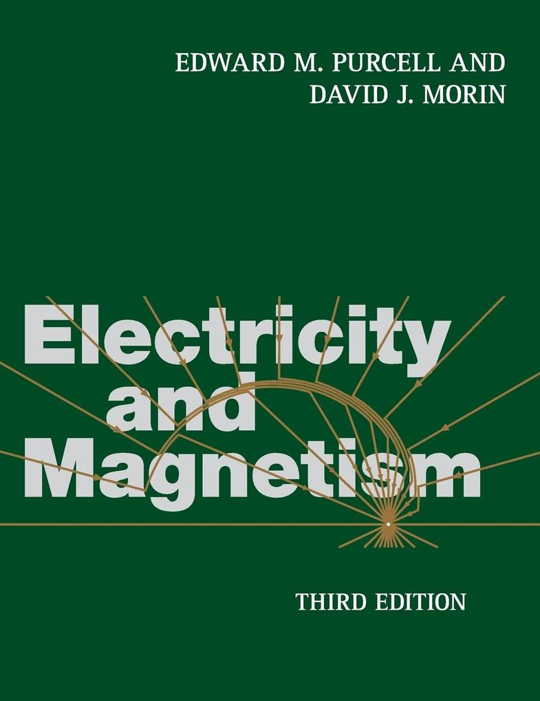 Electricity and Magnetism als Buch von Edward M. Purcell, David J. Morin