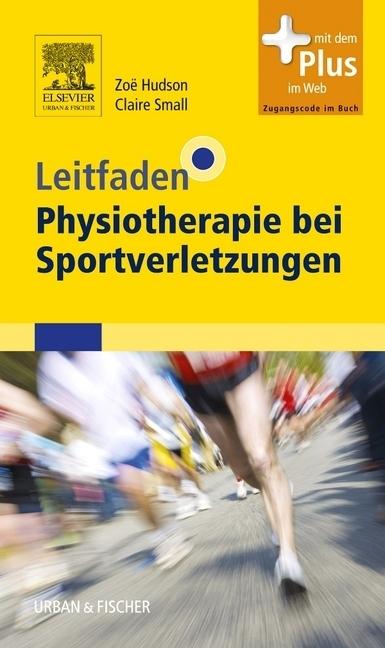 Leitfaden Physiotherapie bei Sportverletzungen als Buch von Zoë Hudson, Claire Small