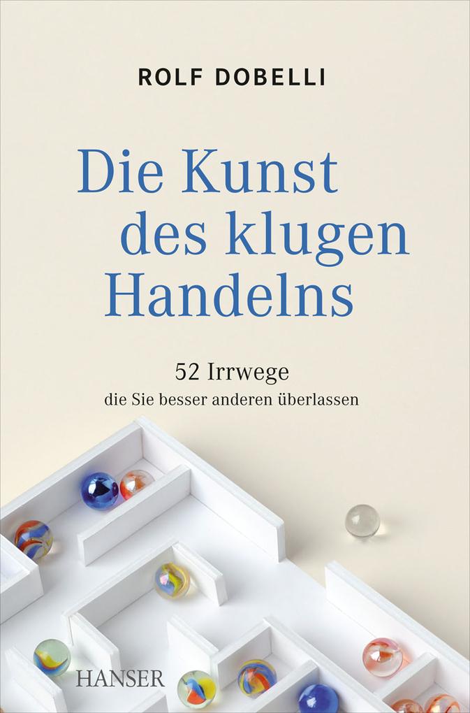 Die Kunst des klugen Handelns als eBook von Rolf Dobelli