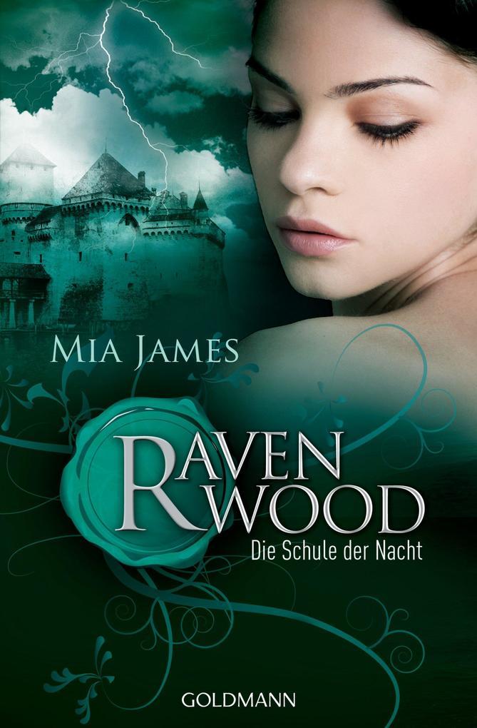 Ravenwood 01. Die Schule der Nacht als eBook von Mia James