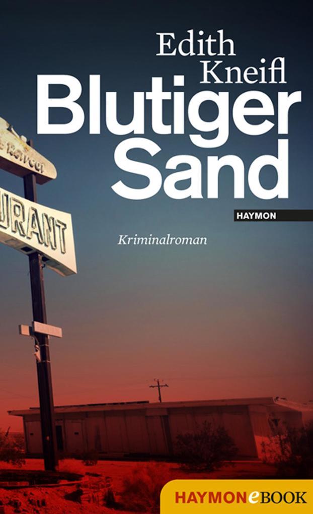 Blutiger Sand als eBook von Edith Kneifl