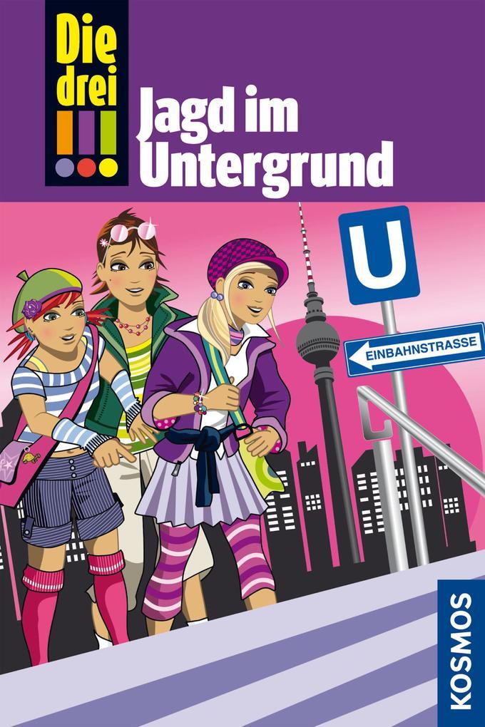 Die drei !!!, 22, Jagd im Untergrund (drei Ausrufezeichen) als eBook von Mira Sol