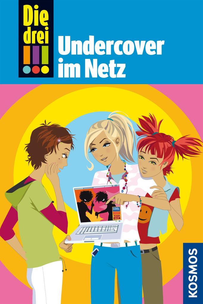 Die drei !!!, 23, Undercover im Netz (drei Ausrufezeichen) als eBook von Maja von Vogel
