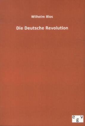 Die Deutsche Revolution als Buch von Wilhelm Blos