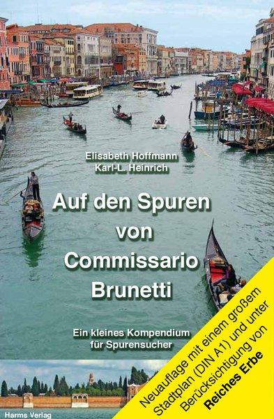 Auf den Spuren von Commissario Brunetti als Buch von Elisabeth Hoffmann, Karl-L. Heinrich