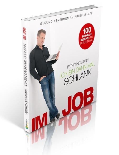 Ich bin dann mal schlank im Job als Buch von Patric Heizmann