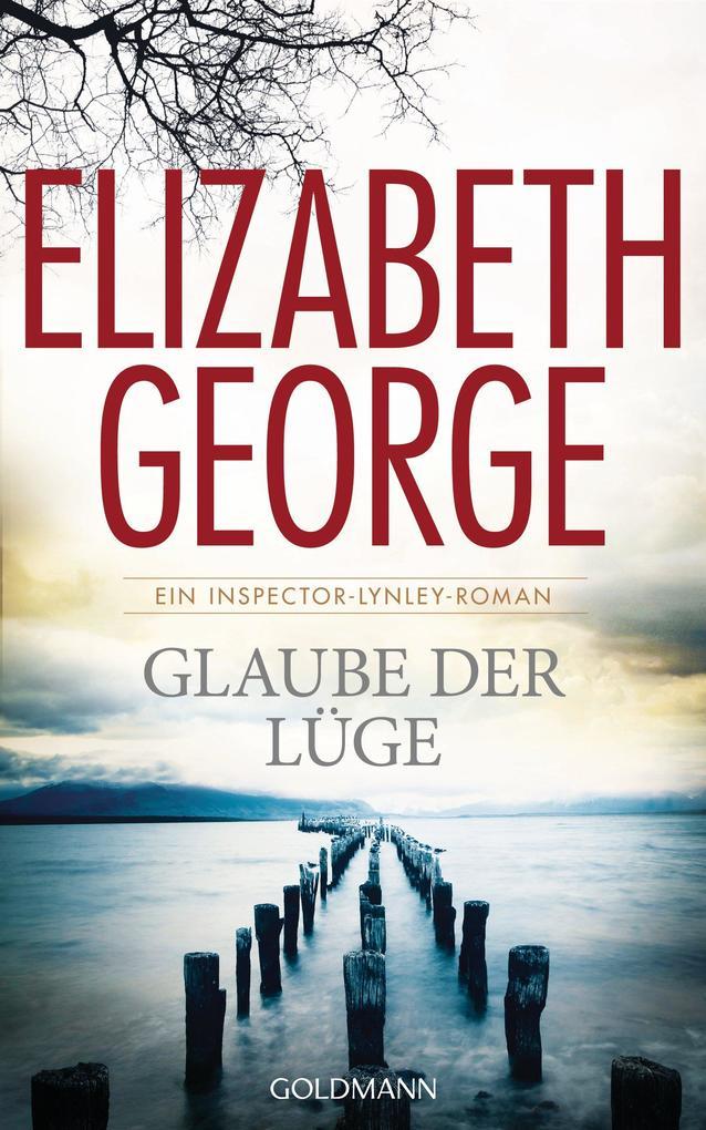 Glaube der Lüge als eBook von Elizabeth George