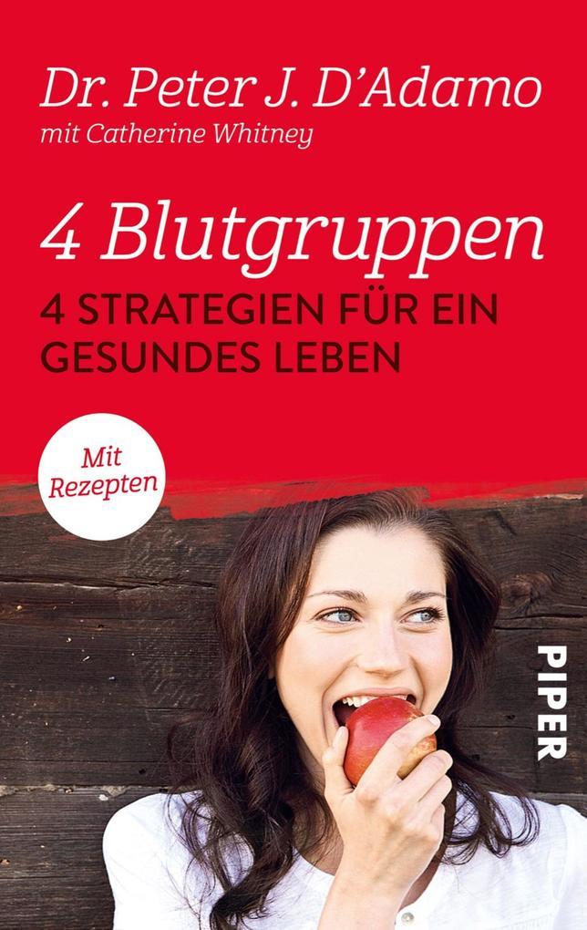 4 Blutgruppen - Vier Strategien für ein gesundes Leben als eBook von Peter J. D'Adamo