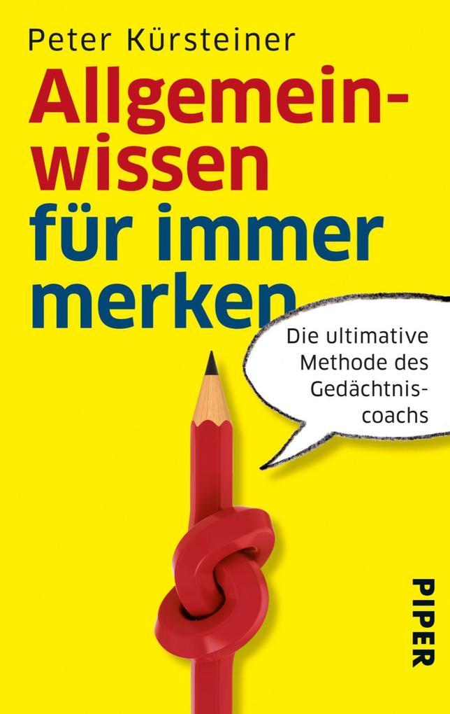 Allgemeinwissen für immer merken als eBook von Peter Kürsteiner