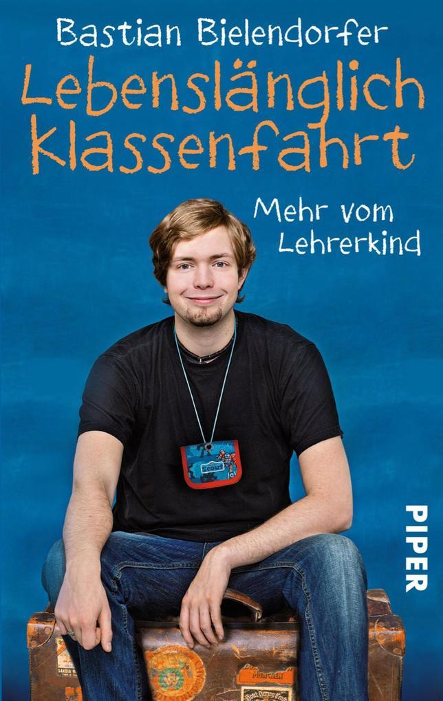 Lebenslänglich Klassenfahrt als eBook von Bastian Bielendorfer