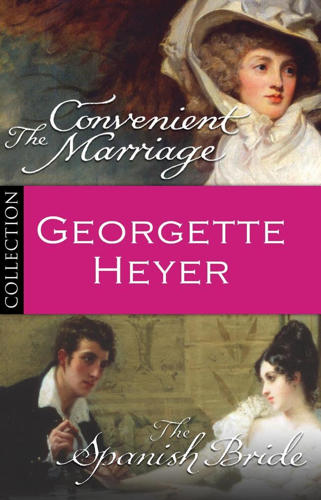 Georgette Heyer Bundle: The Convenient Marriage/The Spanish Bride als eBook von Georgette Heyer