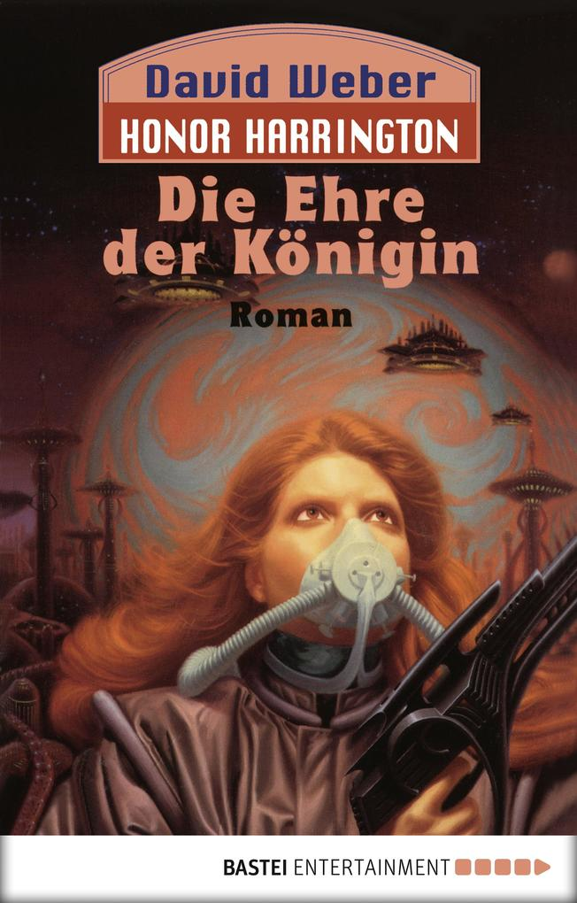Honor Harrington 02. Die Ehre der Königin als eBook von David Weber