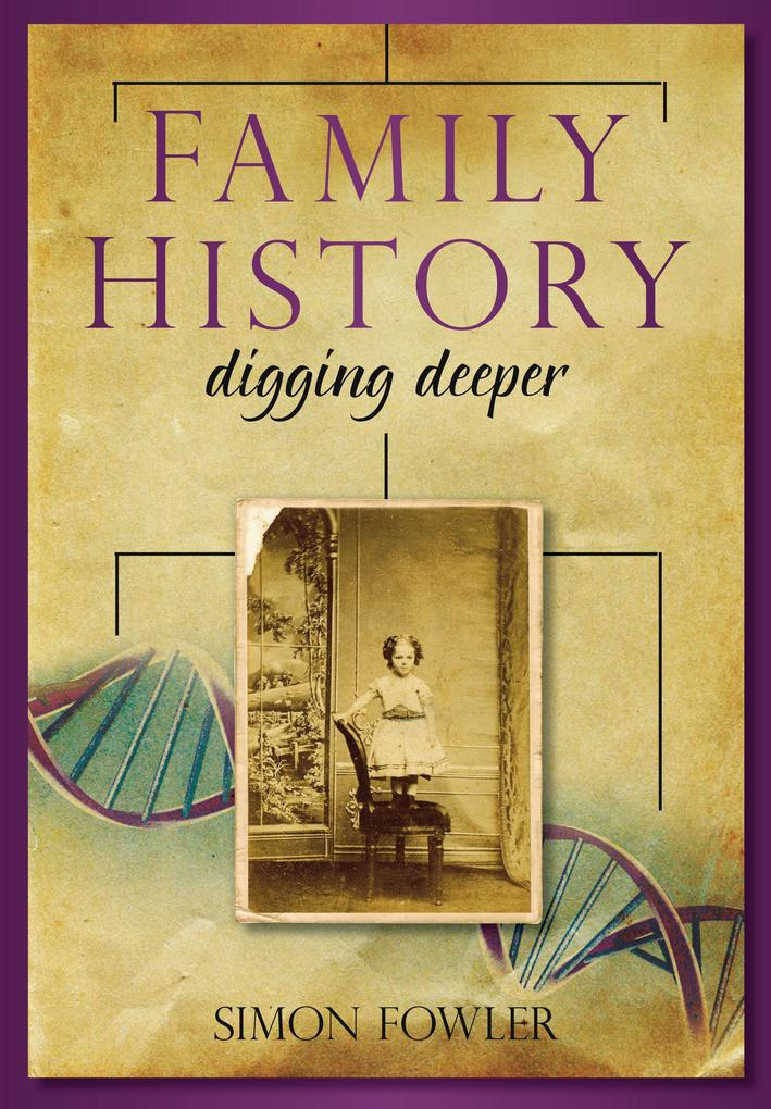 Family History: Digging Deeper als eBook von Si...