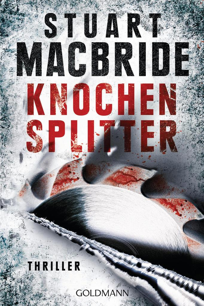 Knochensplitter als eBook von Stuart MacBride