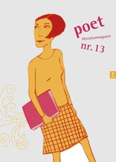 poet nr. 13 als Taschenbuch von Katharina Bendixen, Timo Berger, Michael Braun, Michael Buselmeier, Clemens Meyer