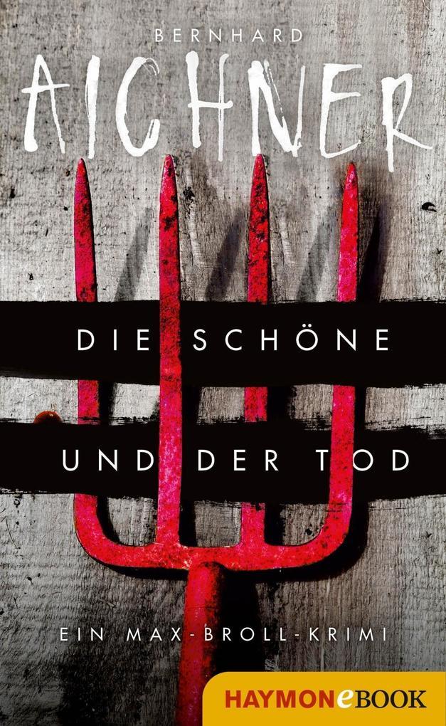 Die Schöne und der Tod als eBook von Bernhard Aichner