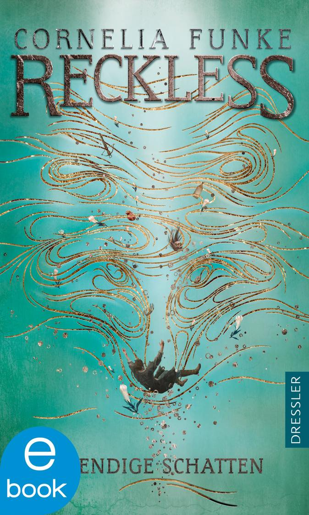 Reckless. Lebendige Schatten als eBook von Cornelia Funke, Lionel Wigram