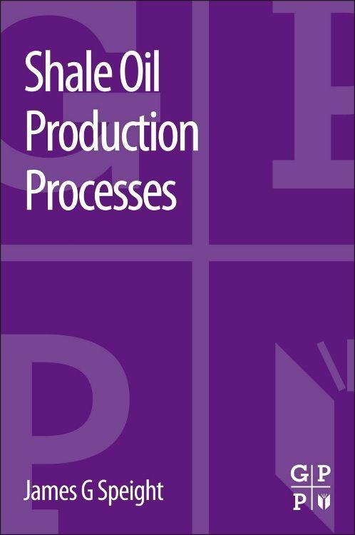 Shale Oil Production Processes als Taschenbuch von James G. Speight