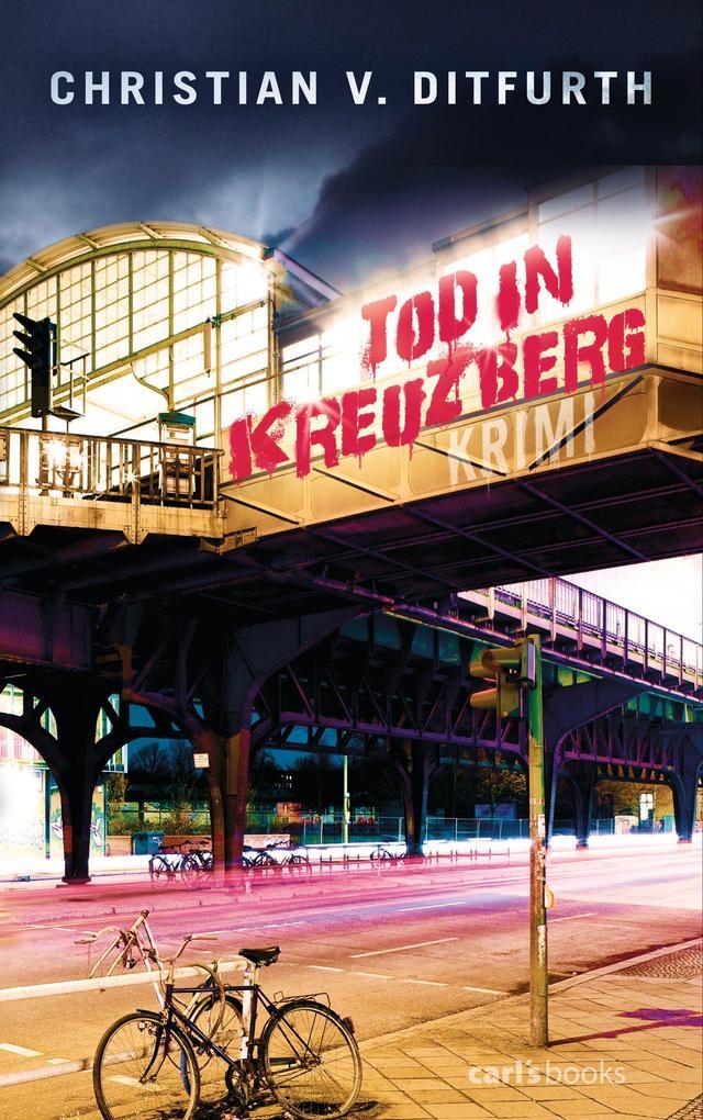 Tod in Kreuzberg als eBook von Christian v. Ditfurth