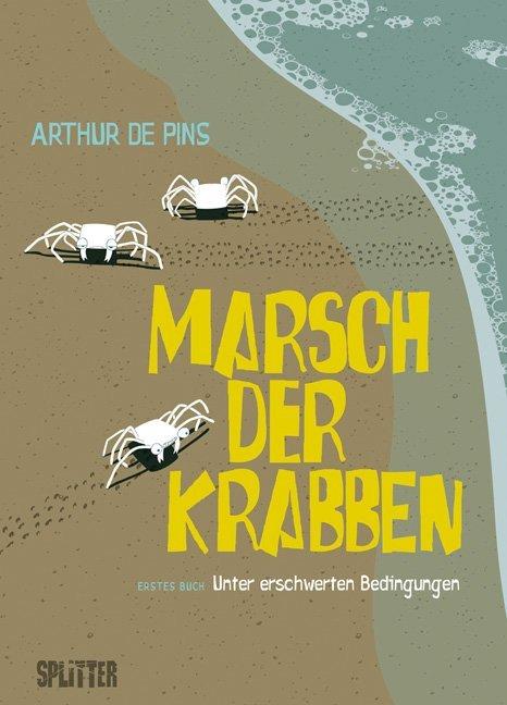 Marsch der Krabben 01. Unter erschwerten Bedingungen als Buch von Arthur de Pins
