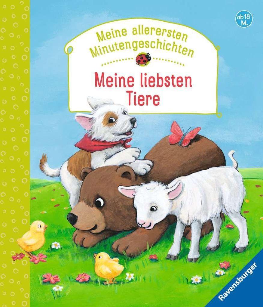 Meine allerersten Minutengeschichten: Meine liebsten Tiere als Buch von Ursel Scheffler