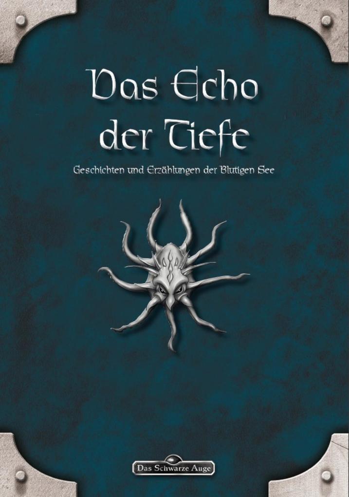 DSA: Das Echo der Tiefe - Geschichten und Erzählungen der Blutigen See als eBook von Eevie Demirtel, Mike Krzywik-Groß,
