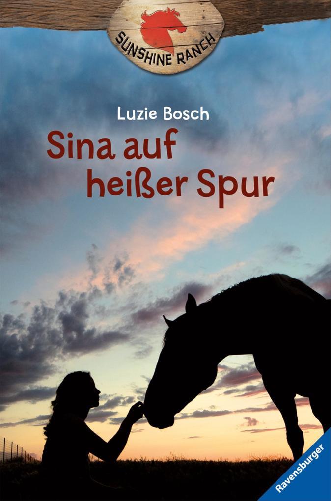 Sunshine Ranch 1: Sina auf heißer Spur als eBook von Luzie Bosch