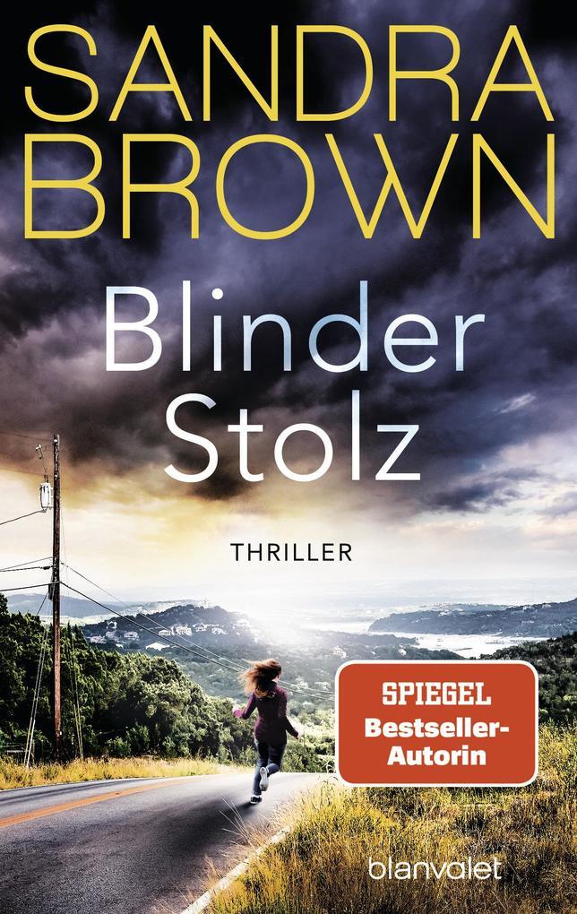 Blinder Stolz als eBook von Sandra Brown