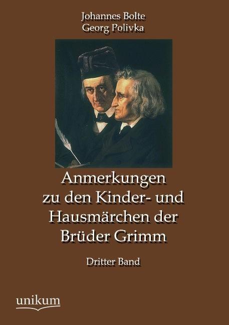 Anmerkungen zu den Kinder- und Hausmärchen der Brüder Grimm als Buch von Johannes Bolte, Georg Polivka