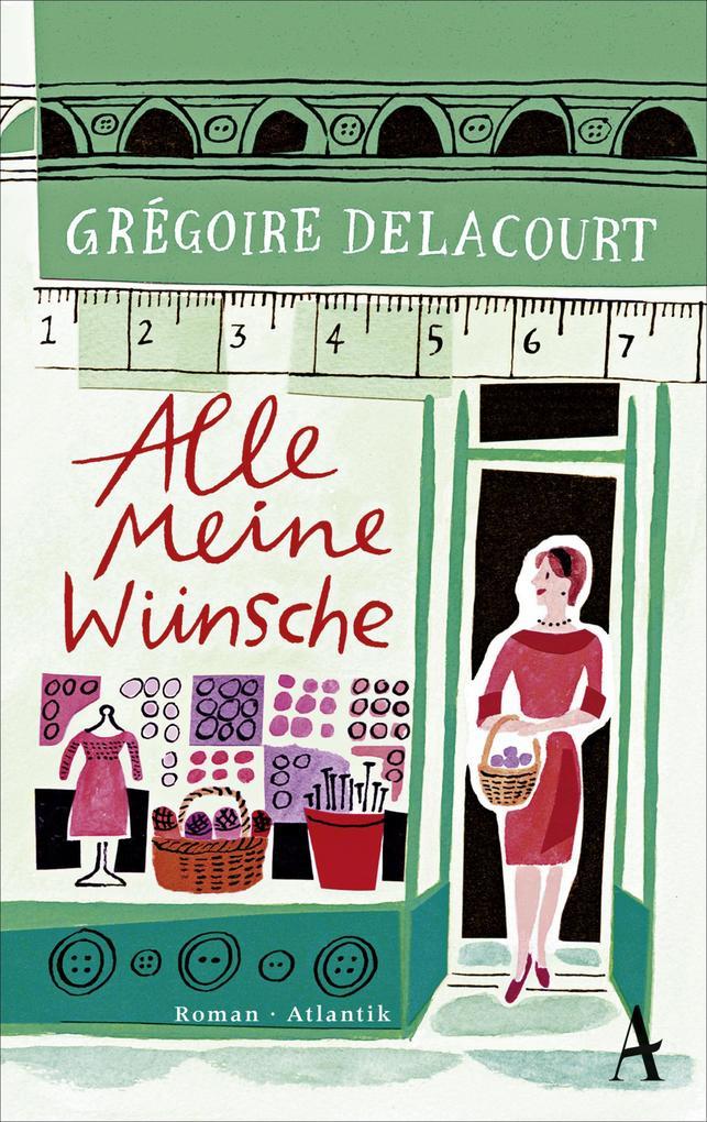 Alle meine Wünsche als eBook von Grégoire Delacourt