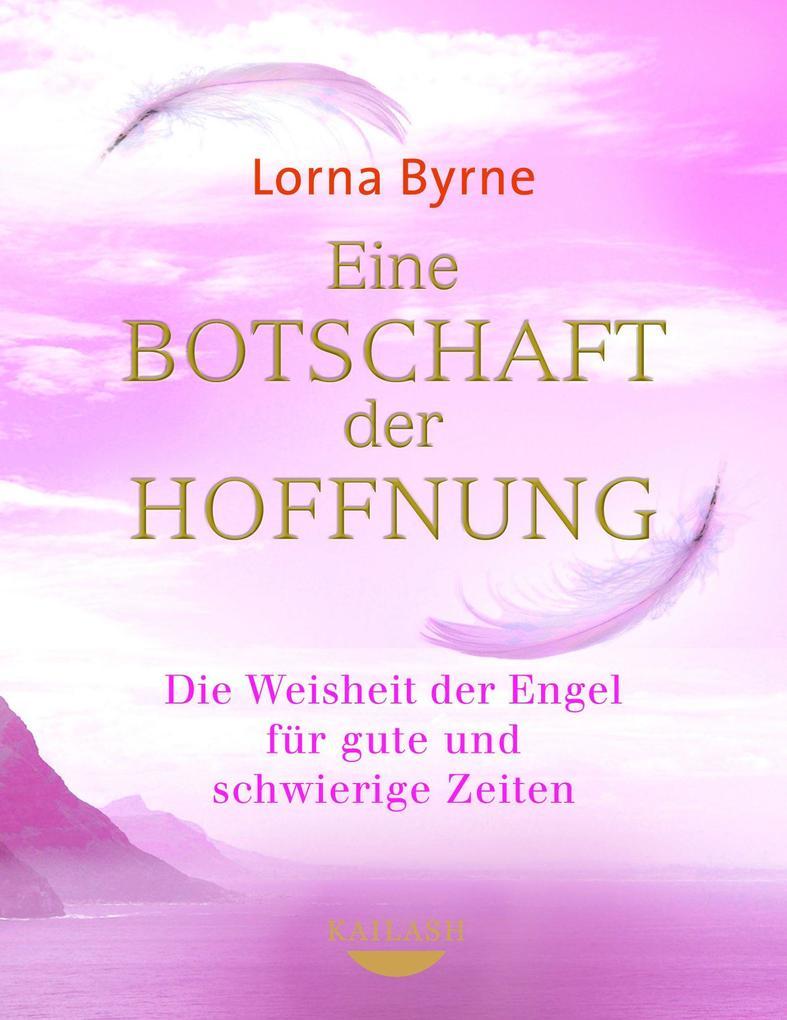Eine Botschaft der Hoffnung als eBook von Lorna Byrne