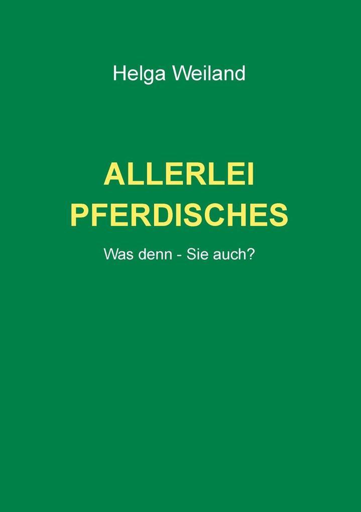 Allerlei Pferdisches als eBook von Helga Weiland