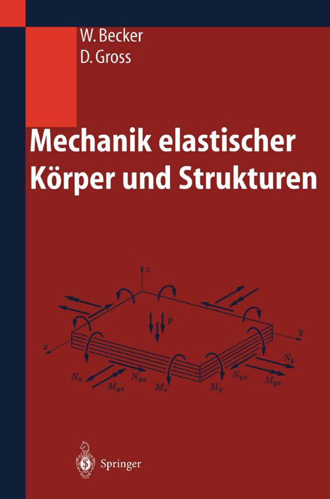 Mechanik elastischer Körper und Strukturen als Buch von Wilfried Becker, Dietmar Gross